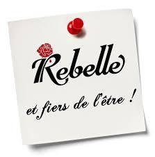 Rebelle et fière de l'être